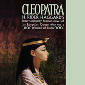 Cleopatra: Being an Account of the Fall and Vengeance of Harmachis, the Royal Egyptian, as Set Forth by His Own Hand Audiobook, by H. Rider Haggard