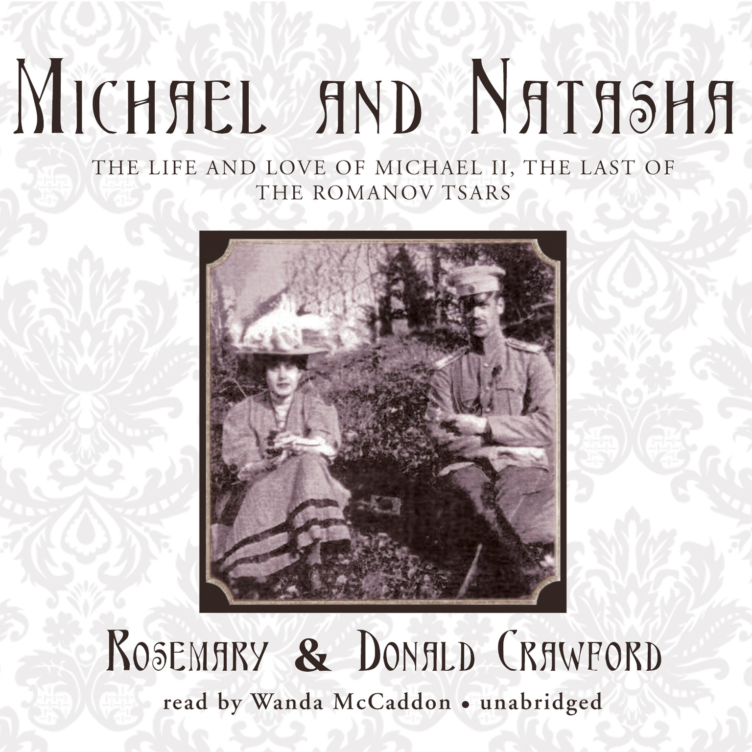 Printable Michael and Natasha: The Life and Love of Michael II, The Last of the Romanov Tsars Audiobook Cover Art