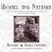 Michael and Natasha: The Life and Love of Michael II, The Last of the Romanov Tsars Audiobook, by Rosemary Crawford
