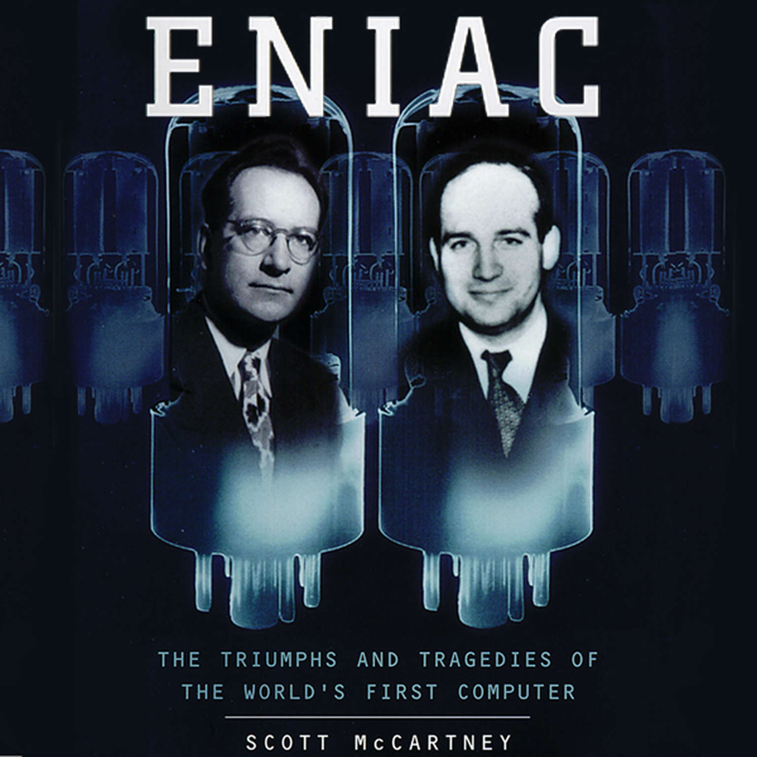 Printable ENIAC: The Triumphs and Tragedies of the World's First Computer Audiobook Cover Art