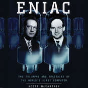 ENIAC: The Triumphs and Tragedies of the World's First Computer Audiobook, by Scott McCartney