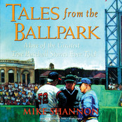 Tales from the Ballpark, by Mike Shannon