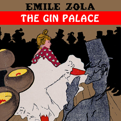 The Gin Palace Audiobook, by Émile Zola