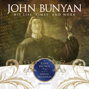 John Bunyan: His Life, Times, and Work Audiobook, by John Brown
