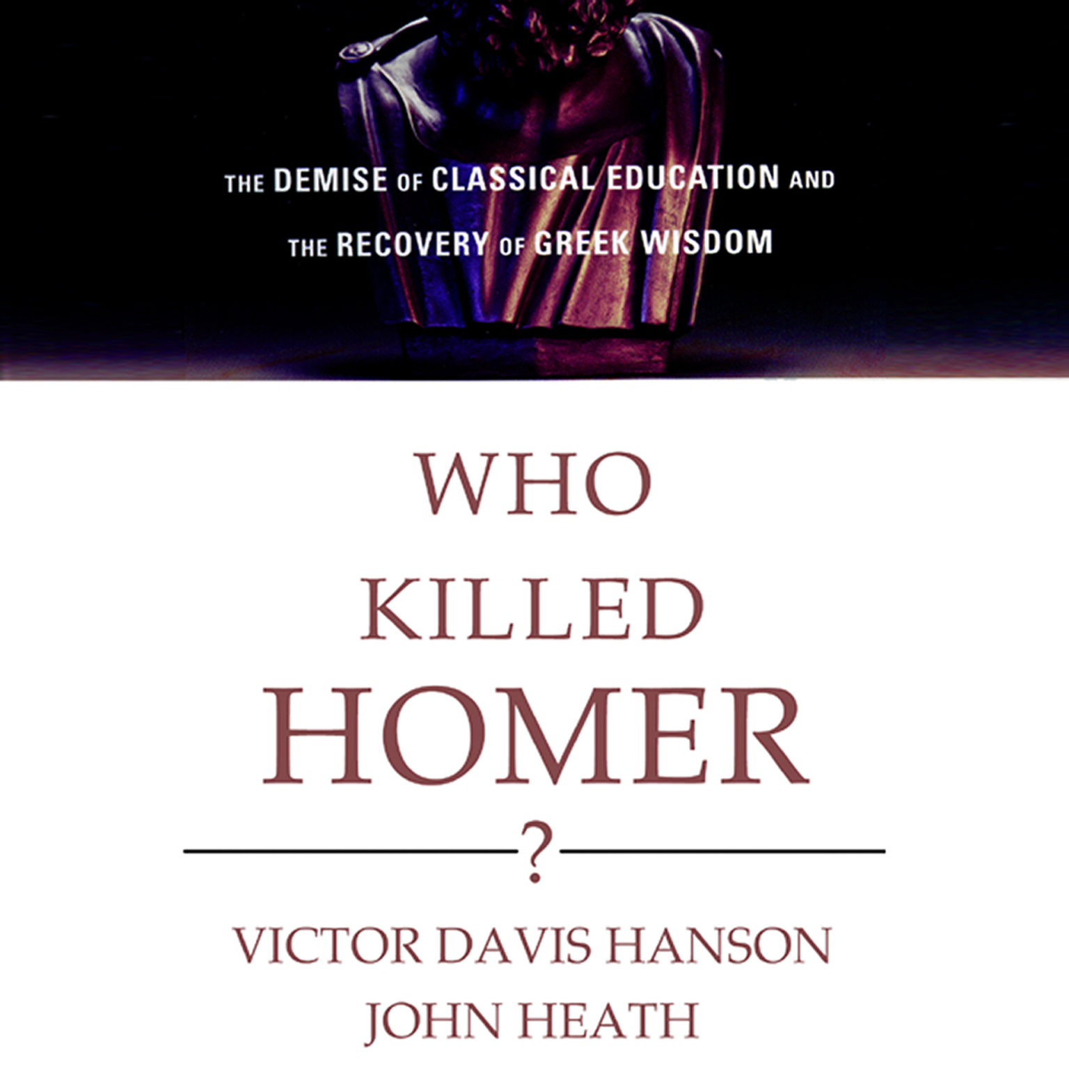 Printable Who Killed Homer?: The Demise of Classical Education and the Recovery of Greek Wisdom Audiobook Cover Art
