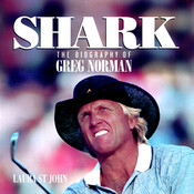 Shark: The Biography of Greg Norman, by Lauren St. John