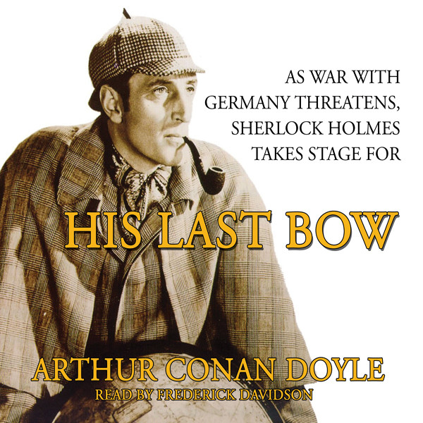 Printable His Last Bow: Some Reminiscences of Sherlock Holmes Audiobook Cover Art