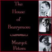 The House of Barrymore, by Margot Peters