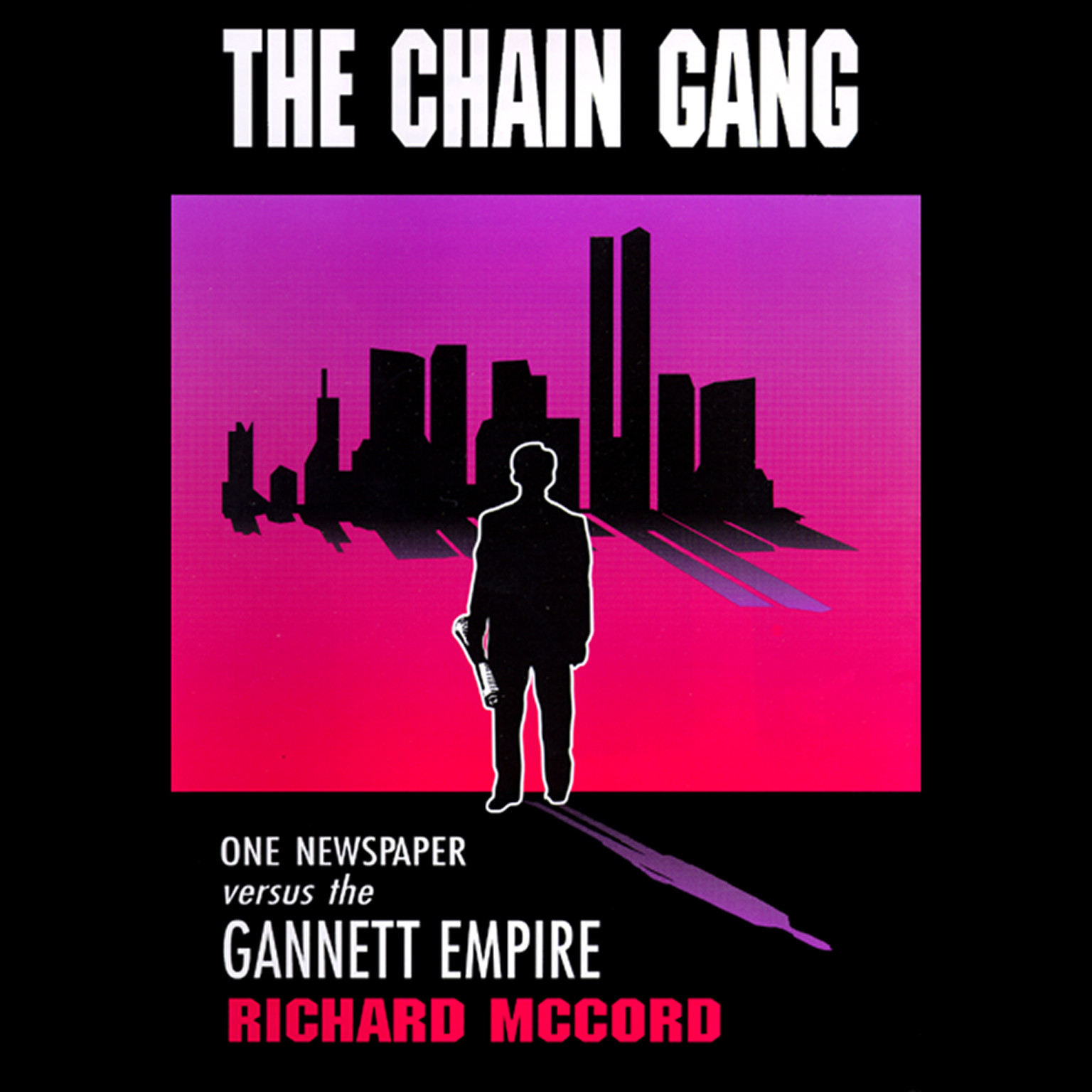Printable The Chain Gang: One Newspaper versus the Gannett Empire Audiobook Cover Art