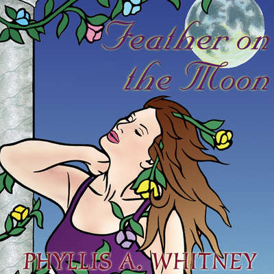 Feather on the Moon Audiobook, by Phyllis A. Whitney