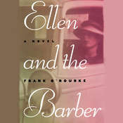 Ellen and the Barber: Three Love Stories of the Thirties Audiobook, by Frank O'Rourke
