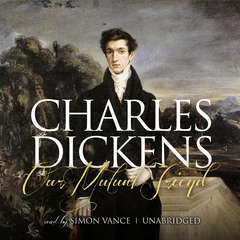 Our Mutual Friend Audiobook, by Charles Dickens