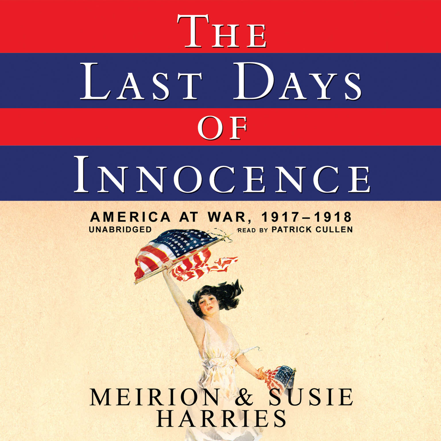 Printable The Last Days of Innocence: America at War, 1917–1918 Audiobook Cover Art
