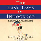The Last Days of Innocence: America at War, 1917–1918, by Meirion Harries, Susie Harries
