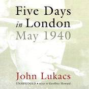 Five Days in London: May 1940, by John Lukacs