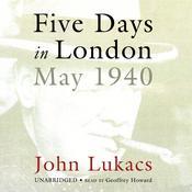 Five Days in London: May 1940, by John Lukacs