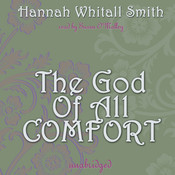 The God of All Comfort Audiobook, by Hannah Whitall Smith
