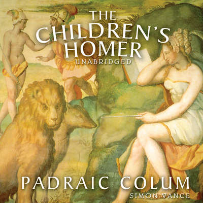 The Children's Homer: The Adventures of Odysseus and the Tale of Troy Audiobook, by Padraic Colum