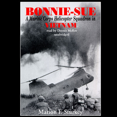 Bonnie-Sue: A Marine Corps Helicopter Squadron in Vietnam Audiobook, by Marion F. Sturkey