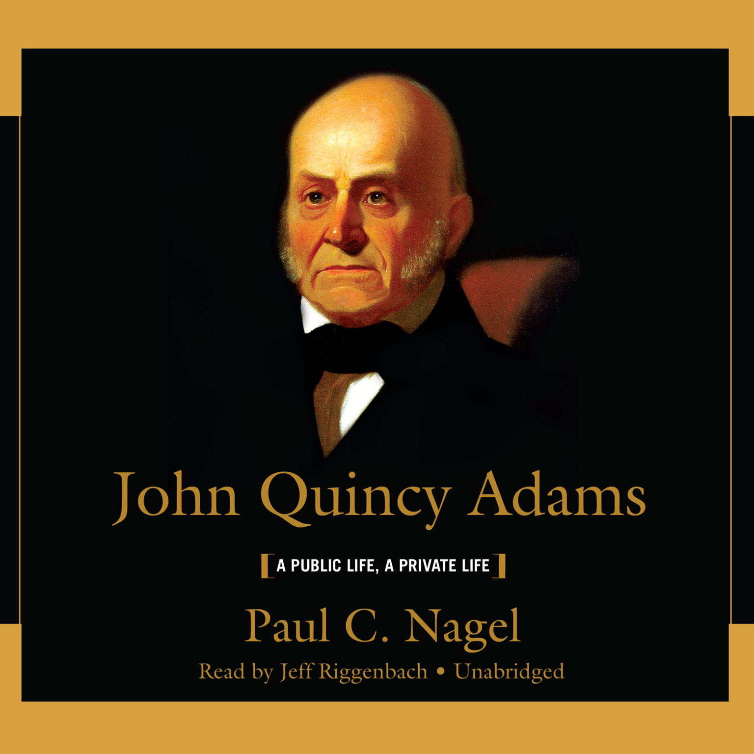 Printable John Quincy Adams: A Public Life, a Private Life Audiobook Cover Art
