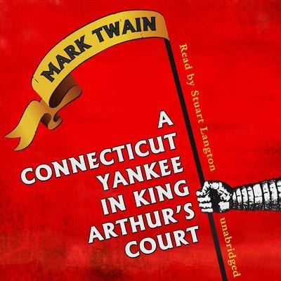A Connecticut Yankee in King Arthur's Court Audiobook, by Mark Twain