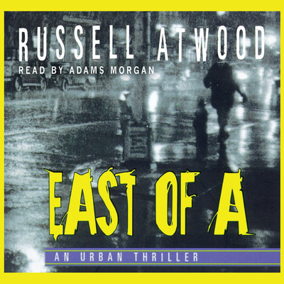 East of A Audiobook, by Russell Atwood