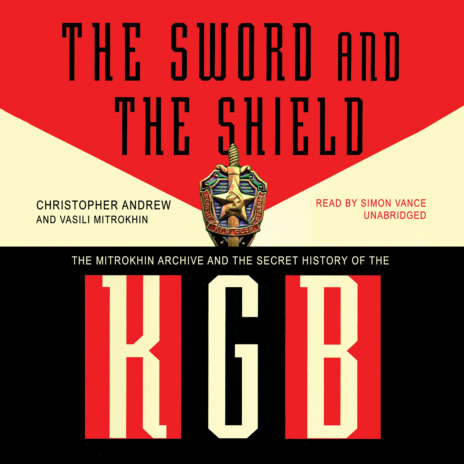Printable The Sword and the Shield: The Mitrokhin Archive and the Secret History of the KGB Audiobook Cover Art