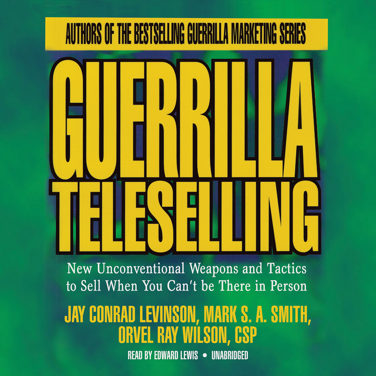 Printable Guerrilla Teleselling: New Unconventional Weapons and Tactics to Sell When You Can't Be There in Person Audiobook Cover Art