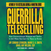 Guerrilla Teleselling: New Unconventional Weapons and Tactics to Sell When You Can't Be There in Person, by Jay Conrad Levinson, Mark S. A. Smith, Orvel Ray Wilson