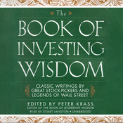 The Book of Investing Wisdom: Classic Writings by Great Stock-Pickers and Legends of Wall Street, by Peter Krass
