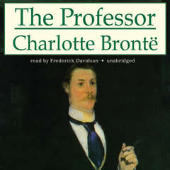 The Professor Audiobook, by Charlotte Brontë