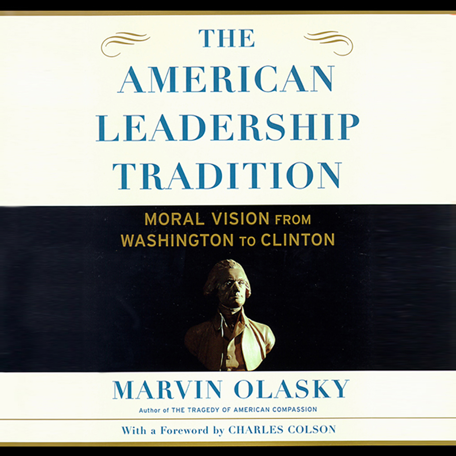 Printable The American Leadership Tradition: Moral Vision from Washington to Clinton Audiobook Cover Art