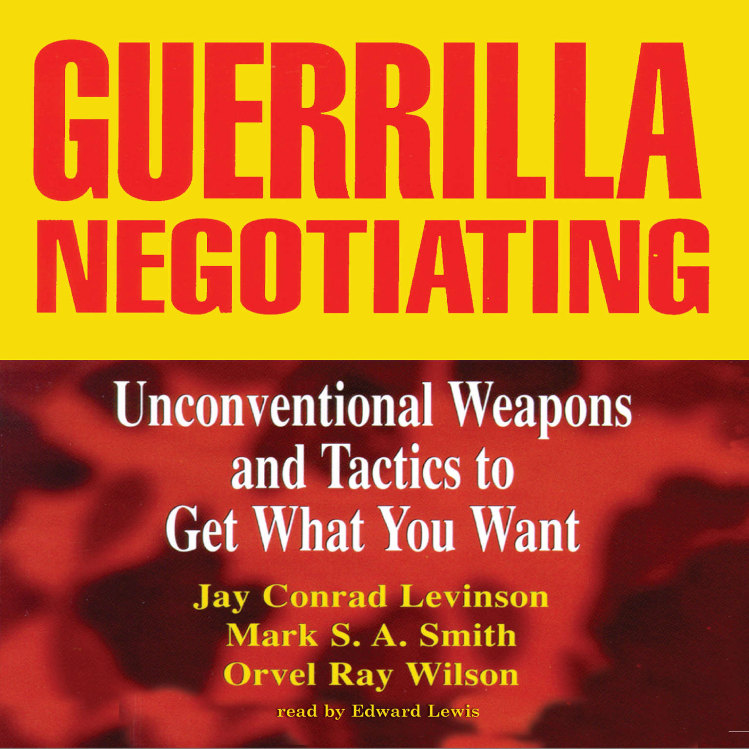Printable Guerrilla Negotiating: Unconventional Weapons and Tactics to Get What You Want Audiobook Cover Art