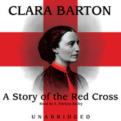 A Story of the Red Cross, by Clara Barton