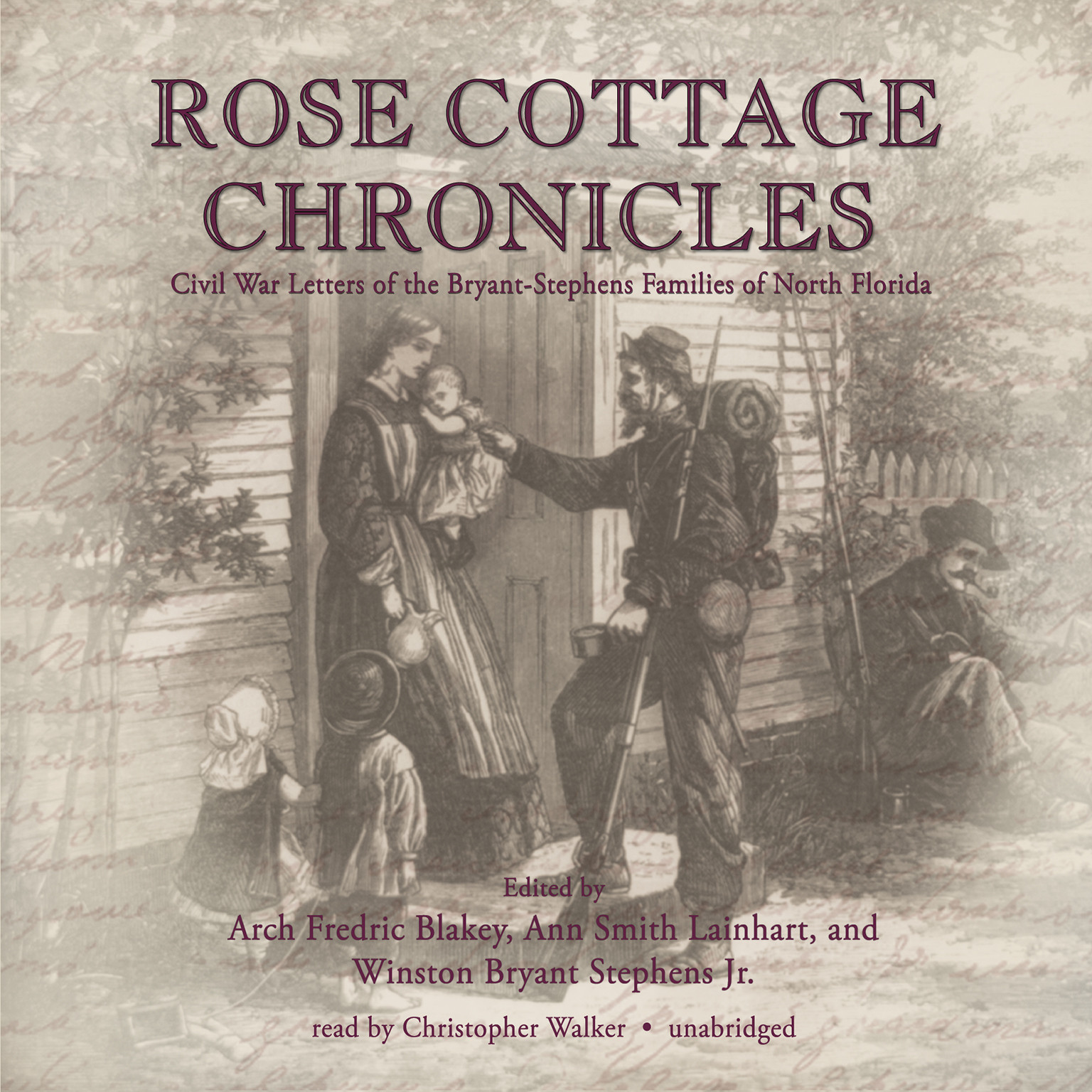 Printable Rose Cottage Chronicles: Civil War Letters of the Bryant-Stephens Families of North Florida Audiobook Cover Art