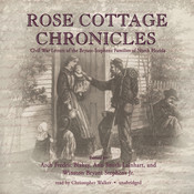 Rose Cottage Chronicles: Civil War Letters of the Bryant-Stephens Families of North Florida, by Ann Smith Lainhart, Arch Frederick Blakely, Winston Bryant Stephens