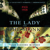 The Lady and the Monk: Four Seasons in Kyoto, by Pico Iyer