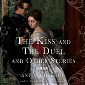 The Kiss and The Duel and Other Stories Audiobook, by Anton Chekhov