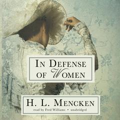 In Defense of Women Audiobook, by H. L. Mencken