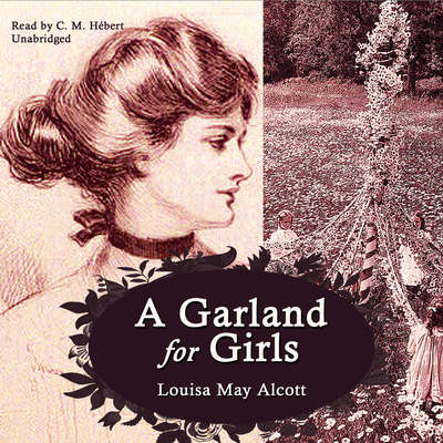 A Garland for Girls Audiobook, by Louisa May Alcott