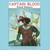 Captain Blood: A Radio Dramatization, by Rafael Sabatini, Jerry Robbins