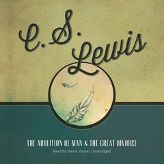 The Abolition of Man and The Great Divorce Audiobook, by C. S. Lewis