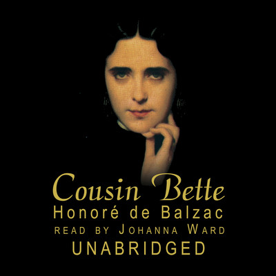 Cousin Bette Audiobook, by Honoré de Balzac
