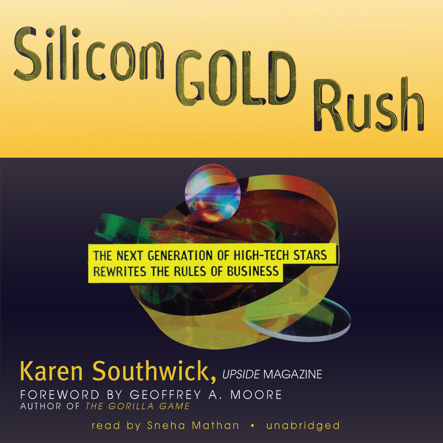 Printable Silicon Gold Rush: The Next Generation of High-Tech Stars Rewrites the Rules of Business Audiobook Cover Art