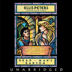 Dead Man's Ransom: The Ninth Chronicle of Brother Cadfael Audiobook, by Ellis Peters