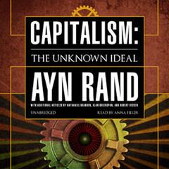 Capitalism: The Unknown Ideal Audiobook, by Author Info Added Soon
