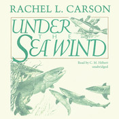 Under the Sea Wind: A Naturalist's Picture of Ocean Life, by Rachel L. Carson