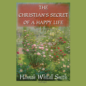 The Christian's Secret of a Happy Life Audiobook, by Hannah Whitall Smith