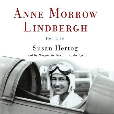 Anne Morrow Lindbergh: Her Life Audiobook, by Susan Hertog