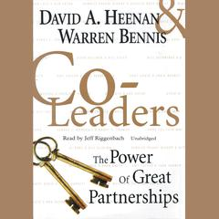 Co-Leaders: The Power of Great Partnerships Audiobook, by David A. Heenan, Warren G. Bennis